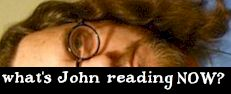 what's John reading NOW?